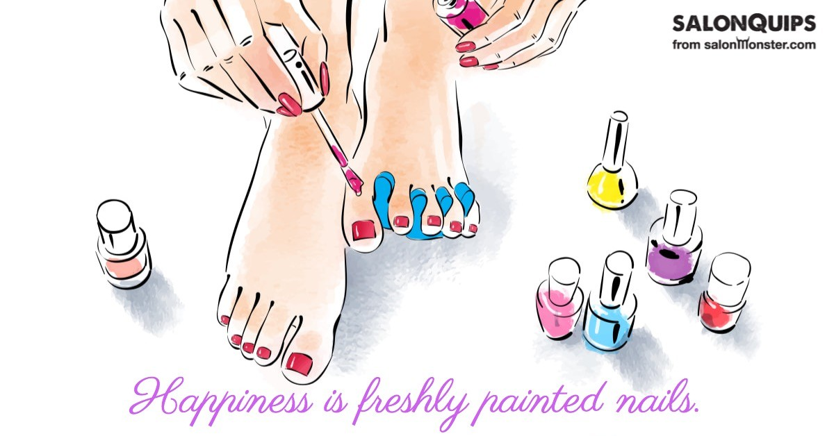 Happiness is freshly painted nails - Salon Quips and Quotes from ...
